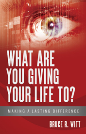 What Are You Giving Your Life To? Book Cover